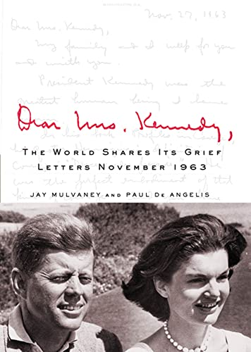 9780312386153: Dear Mrs. Kennedy: The World Shares Its Grief, Letters November 1963