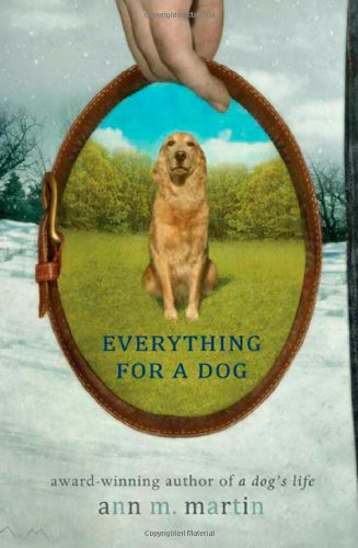 Everything for a Dog (0312386516) by Ann M. Martin