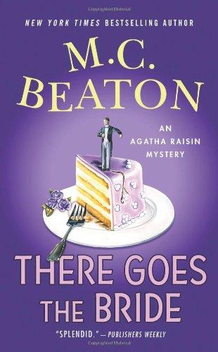 9780312387006: There Goes the Bride: An Agatha Raisin Mystery