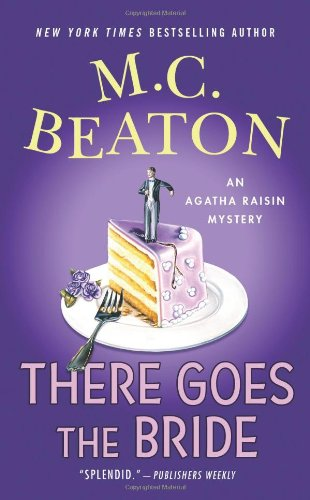 9780312387006: There Goes the Bride: An Agatha Raisin Mystery (Agatha Raisin Mysteries)
