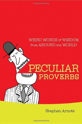 9780312387075: Peculiar Proverbs: Weird Words of Wisdom from Around the World