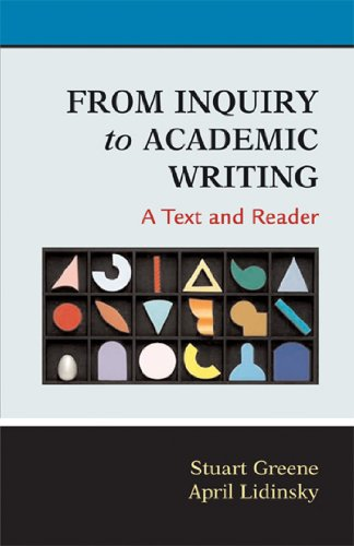 9780312387679: From Inquiry to Academic Writing, A Text and Reader
