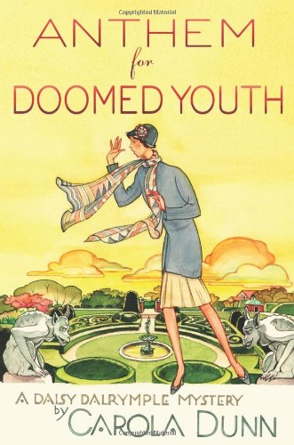 Anthem for Doomed Youth: A Daisy Dalrymple Mystery (Daisy Dalrymple Mysteries): Dunn, Carola