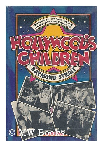 Hollywood's Children: DIETRICH, MARLENE; FORD, GLENN (SUBJECTS) Strait, Raymond (AUTHOR)