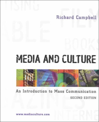 Media and Culture: An Introduction to Mass: Richard Campbell