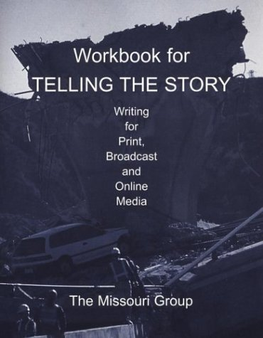9780312390921: Workbook for Telling the Story: Writing for Print, Broadcast and Online Media