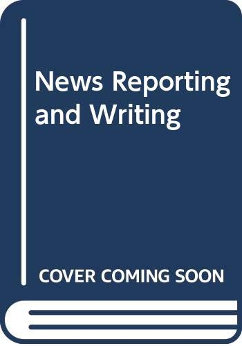 9780312391140: News Reporting and Writing