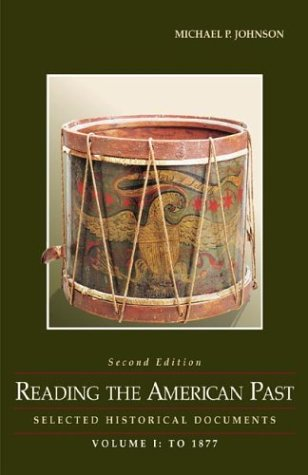 9780312391324: Reading the American Past: Selected Historical Documents, Volume I: To 1877