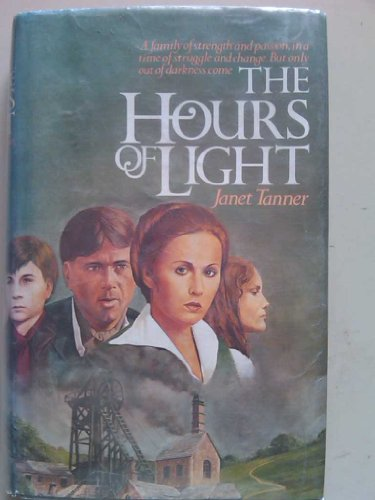 The Hours of Light: Tanner, Janet