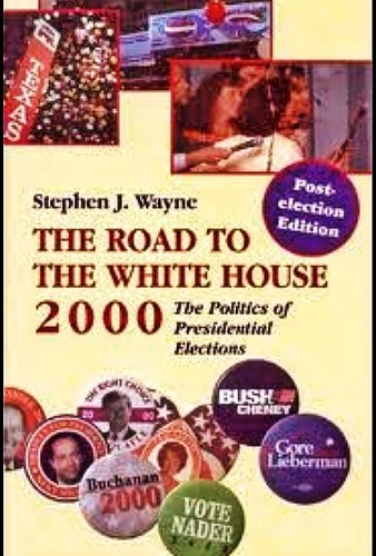 The Road to the White House, 2000: The Politics of Presidential Elections (Postelection Edition)