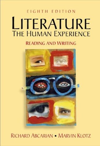 Literature: The Human Experience Reading and Writing: Richard Abcarian, Marvin