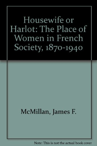 9780312393472: Housewife or Harlot: The Place of Women in French Society, 1870-1940
