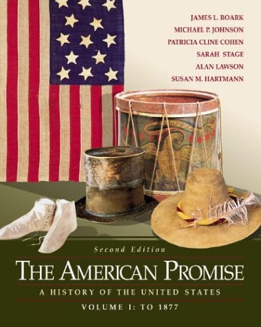 9780312394196: The American Promise: A History of the United States, Volume I: To 1877