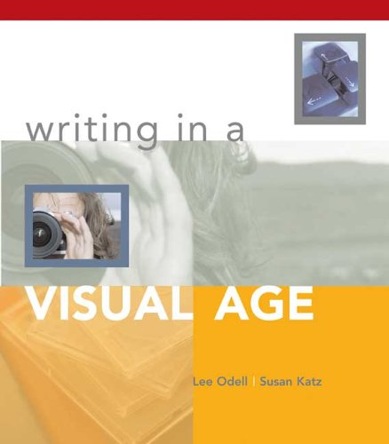 Writing in a Visual Age (0312394977) by Odell, Lee; Katz, Susan M.