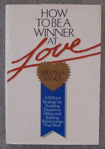 9780312395391: How to Be a Winner at Love