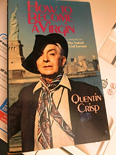 How to Become a Virgin: Crisp, Quentin