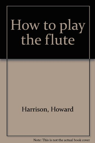 9780312395797: How to play the flute