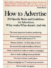 9780312395858: How to Advertise: A Professional Guide for the Advertiser. What Works. What Doesn't. And Why.