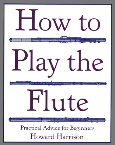 9780312395995: How to Play the Flute