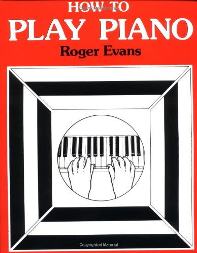How to Play Piano (0312396015) by Roger Evans
