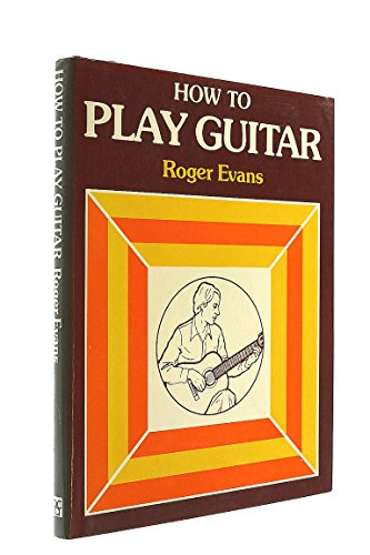 9780312396084: How to Play Guitar: A New Book for Everyone Interested in the Guitar
