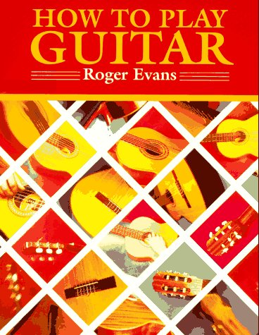 9780312396091: How to Play Guitar: A New Book for Everyone Interested in the Guitar