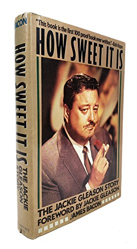 GLEASON JACKIE > HOW SWEET IT IS: The Jackie Gleason Story