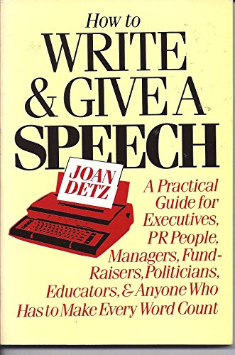 9780312396282: How to Write and Give a Speech: A Practical Guide for Executives, PR People, Managers, Fund-Rai