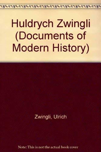 9780312396336: Huldrych Zwingli (Documents of Modern History) (English and German Edition)