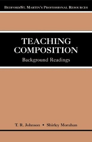 Teaching Composition : Background Readings: Dorothy M. Kennedy;
