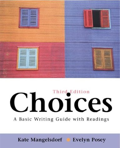 9780312397968: Choices: A Basic Writing Guide with Readings