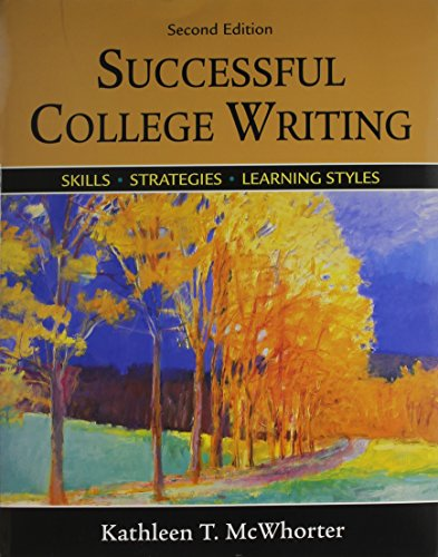 Successful College Writing: Skills, Strategies, Learning Styles: Kathleen T. McWhorter
