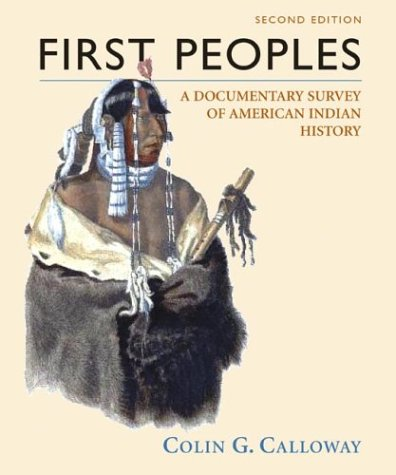 9780312398897: First Peoples: A Documentary Survey of American Indian History Second Edition