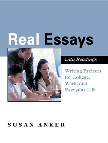 9780312399153: Real Essays with Readings: Writing Projects for College, Work, and Everyday Life