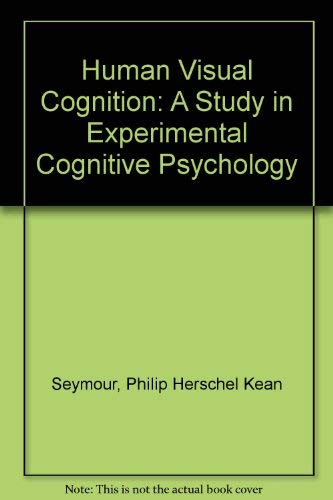 9780312399665: Human Visual Cognition: A Study in Experimental Cognitive Psychology