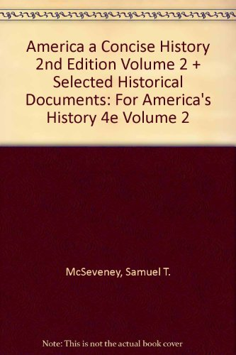 America A Concise History 2e Volume 2 and Selected Historical Documents: for America's History 4e Volume 2 (0312399960) by David L. Carlton; Samuel T. McSeveney