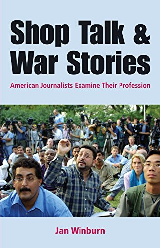 9780312401054: Shop Talk and War Stories: Journalists Examine Their Profession