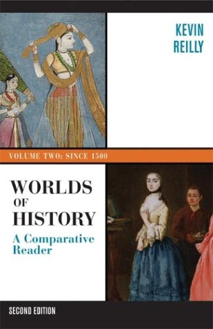 an overview of worlds of history by kevin reilly Kevin reilly is the author of 'worlds of history, volume ii: since 1400: a comparative reader', published 2013 under isbn 9781457617836 and isbn 1457617838.