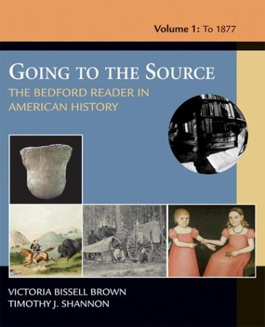 9780312402044: Going To The Source: The Bedford Reader In American History, Volume I: To 1877