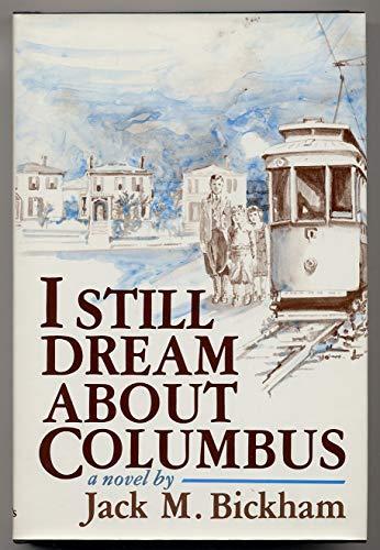 I Still Dream About Columbus: A Novel (0312402767) by Bickham, Jack M.