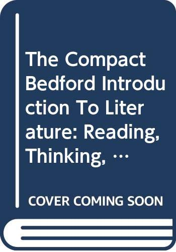 9780312403034: The Compact Bedford Introduction To Literature: Reading, Thinking, Writing.