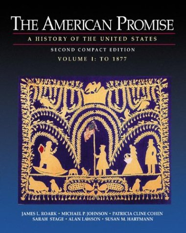 9780312403591: The American Promise: A History of the United States, Compact Edition, Volume I: To 1877