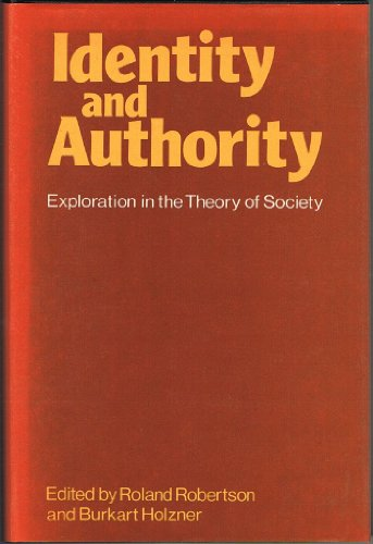 Identity and Authority: Explorations in the Theory of Society