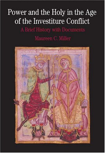 9780312404680: Power and the Holy in the Age of the Investiture Conflict: A Brief History with Documents (Bedford Series in History & Culture (Paperback))