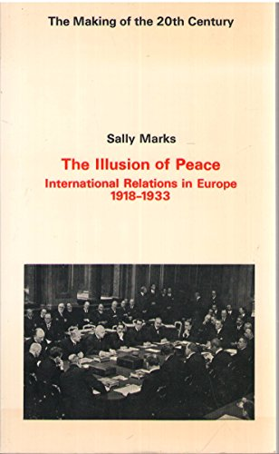 9780312406356: The Illusion of Peace: International Relations in Europe, 1918-1933