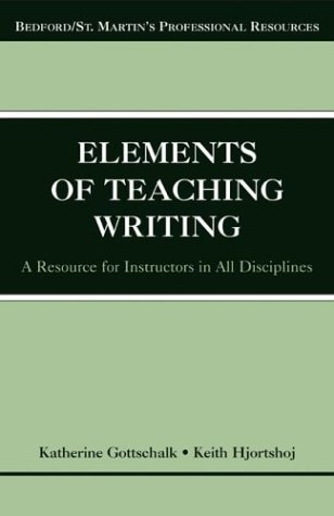9780312406837: The Elements of Teaching Writing: A Resource for Instructors in All Disciplines (Bedford/St. Martin's Professional Resources)