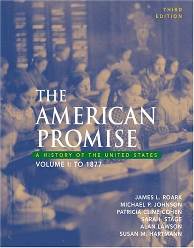 9780312406882: The American Promise: A History of the United States, Volume I: To 1877