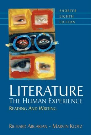 Literature: The Human Experience Shorter: Reading and: Richard Abcarian, Marvin