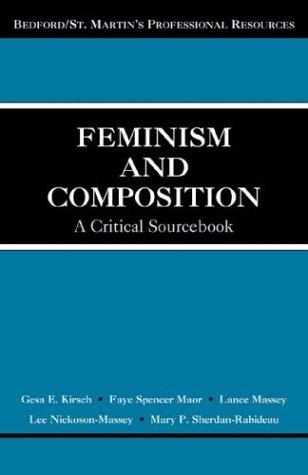 Feminism and Composition: A Critical Sourcebook: Gesa E. Kirsch,