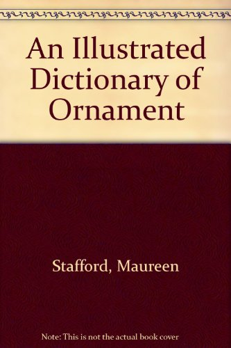 9780312407759: An Illustrated Dictionary of Ornament